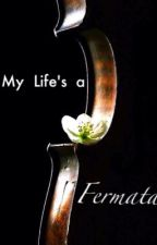 My Life's a Fermata by InEclipse