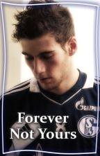Forever Not Yours || Leon Goretzka by speed_angel22