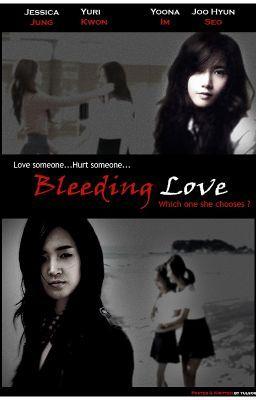 Đọc truyện [Longfic] Bleeding Love | Yulsic, Yoonhyun, Taeny