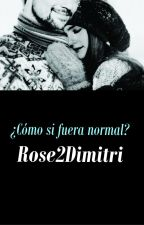 ¿Cómo si fuera normal? Vampire-Academy #WYNovelAwards by Rose2Dimitri