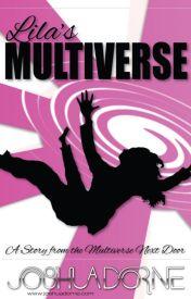 Lila's Multiverse by joshuadorne