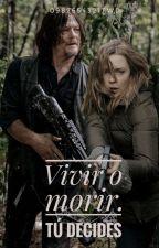 Vivir o morir, tu decides (Daryl Dixon y tu) by 0987654321TWD