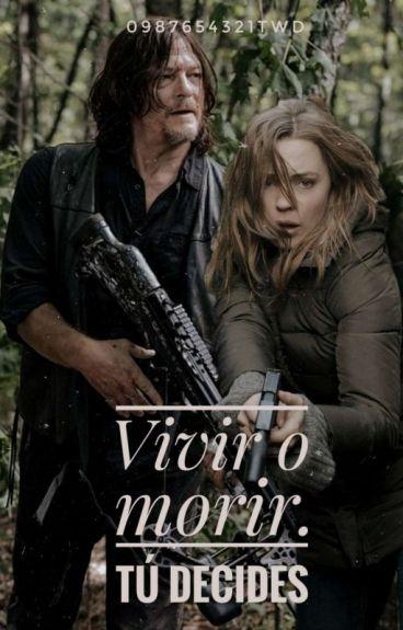 Vivir o morir, tu decides (Daryl Dixon y tu)