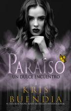 Un Dulce Encuentro en el Paraíso (COMPLETA) by KrisBuendia