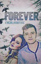 Forever (Sequel to Always) by EverlarkFire