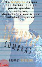 Escondida entre las Sombras. by InuOocami