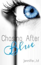 Chasing After Blue by jennifer_td