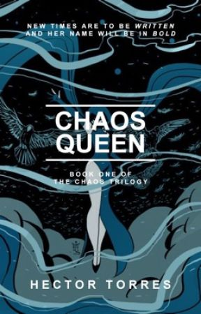 Chaos Queen || WATTYS 2017 by Hector-Torres