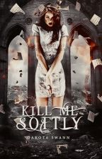 Kill Me Softly by ethereal_antiquity