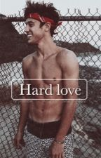 Hard love ( Cameron Dallas love story)  by justbocax