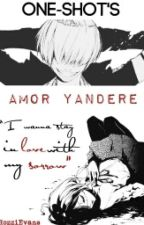 One-shots Amor Yandere by RozziEvans