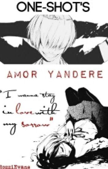 One-shots Amor Yandere
