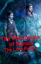 The Chronicles of Narnia the Lost Prince by ArielAyres6