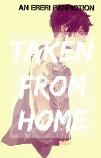 Taken from Home || Ereri ||