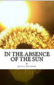 In the Absence of the Sun by joannastrafford81