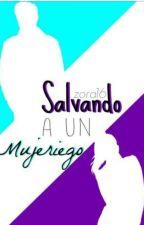 Salvando a un mujeriego! by zora16