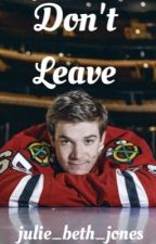 Don't Leave// Andrew Shaw by julie_beth_jones