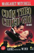 Cuốn Theo Chiều Gió - Margaret Mitchell by cafe94