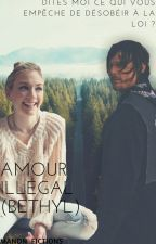Amour Illégal. (Bethyl) by Manon_fictions