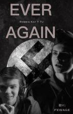 Ever Again (Robbie Kay y Tu) by RAker_kay