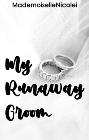 My Runaway Groom (PUBLISHED BY LIFEBOOKS PH) by MademoiselleNicolei