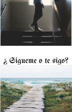 ¿Sigueme O Te Sigo? by yemaya1