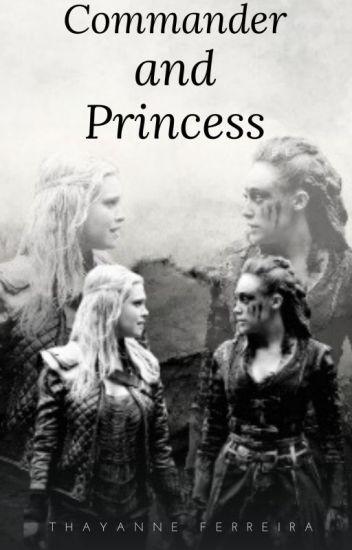 Commander and Princess (Clexa)