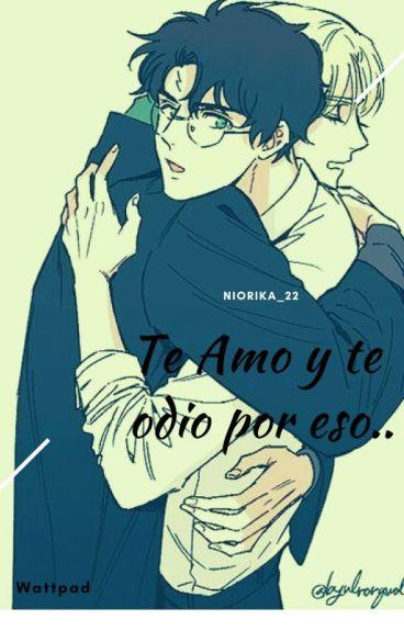 Te amo y te odio por eso...