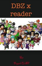 DBZ X reader(On hold for now) by Hetalia-Girl1