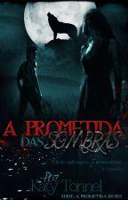 Ciclo dos quatro - Prometida do rei (HIATUS) by KatyTonnel