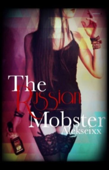 The Russian mobster: Russian Mafia Romance
