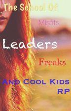 The School of Misfits, Leaders, Freaks, and Cool Kids RP by NerdByBlood