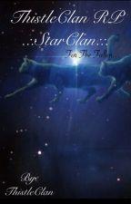 StarClan RP -ThistleClan- by ThistleClan