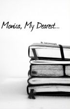 Monica, My Dearest... by JustLettingGo