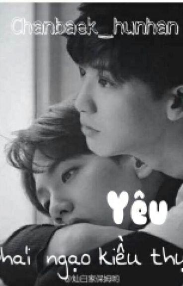 [Longfic EXO] (ChanBaek) Yêu phải ngạo kiều thụ..