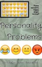 Personality Problems by Love_Books03052