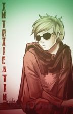 Intoxicating ||Dave Strider x Reader|| by EchoingThroughTime