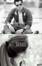 In Love With a Jackass (Johnny Knoxville Fanfic) {SLOW UPDATES} by _alityler_