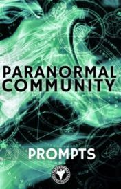 Weekly Paranormal Prompts! by ParanormalCommunity