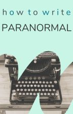 How to Write Paranormal by Paranormal
