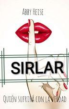 SIRLAR (Editando Y Pausado)  by AbbyHeise