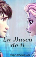 """""""En Busca de ti"""" Hiccelsa by Dianahe4ever"""