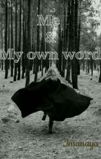 Me & My own world by insanaya