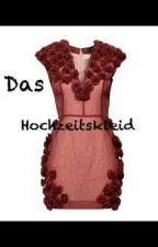 Das Hochzeitskleid by sandra952003