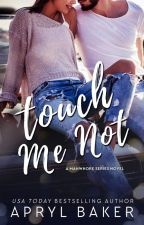 Touch Me Not (#Wattys2015) by AprylBaker7