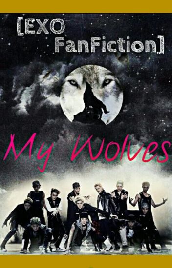 My Wolves~(EXO FanFic)