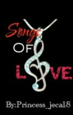 SONGS OF LOVE (MY FAVORITES) by Princess_jeca18_