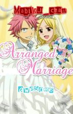 Arranged Marriage (NatsuxLucy) by Mabiku_chan