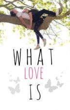 What Love Is (Watty Awards 2013) by Zenacat96