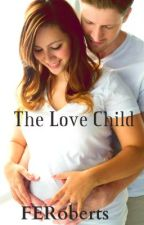 The Love Child wattpadprize14 by FERoberts